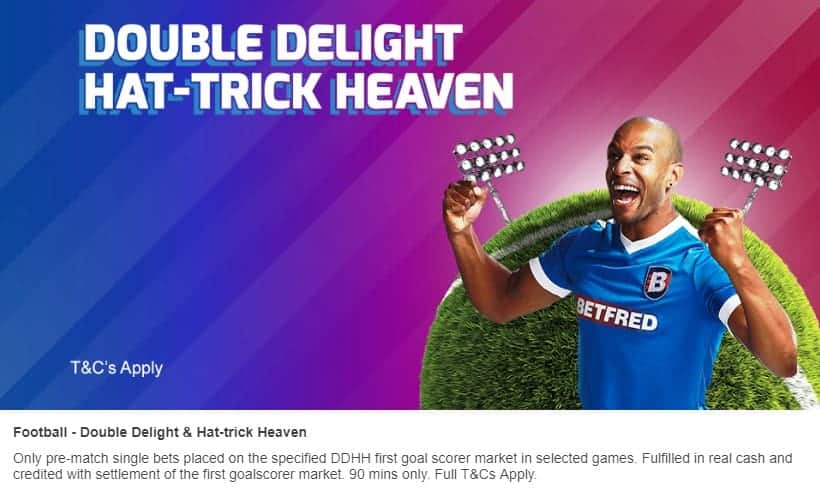 Betfred Double Delight Hat-trick Heaven Promotion