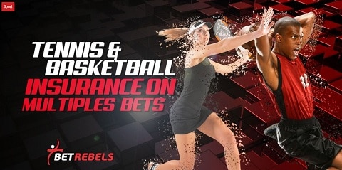 BetRebels Tennis and Basketball Insurance on Multiple Bets