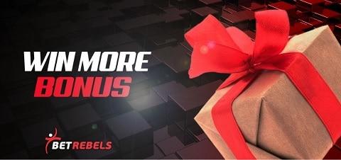 BetRebels Win More Bonus
